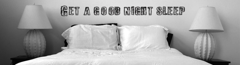get a good night sleep